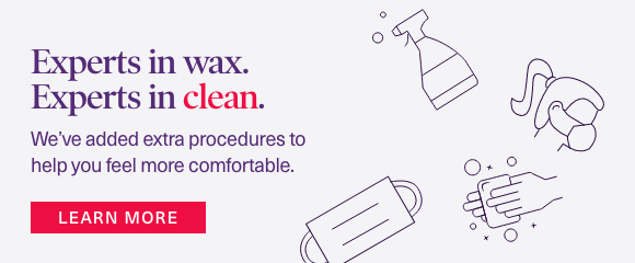 Experts in Wax. Experts in Clean.